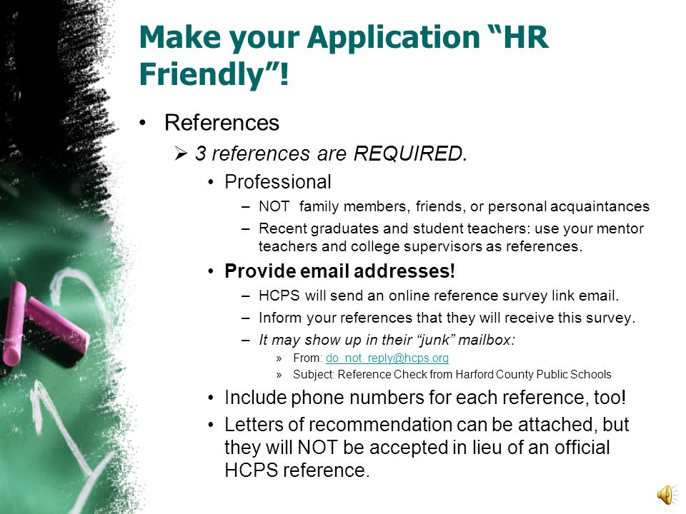 "Make your Application ""HR Friendly""!  Optional Attachments Additional transcripts Praxis/test scores Certificates, etc. These attachments are optiona"