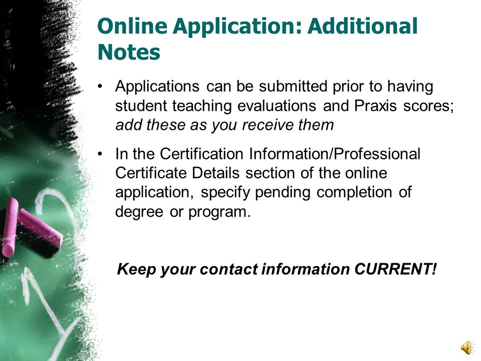 Online Application: Additional Notes Submit Applications  Spring graduates: submit applications by the end of March  Fall graduates: submit applicat