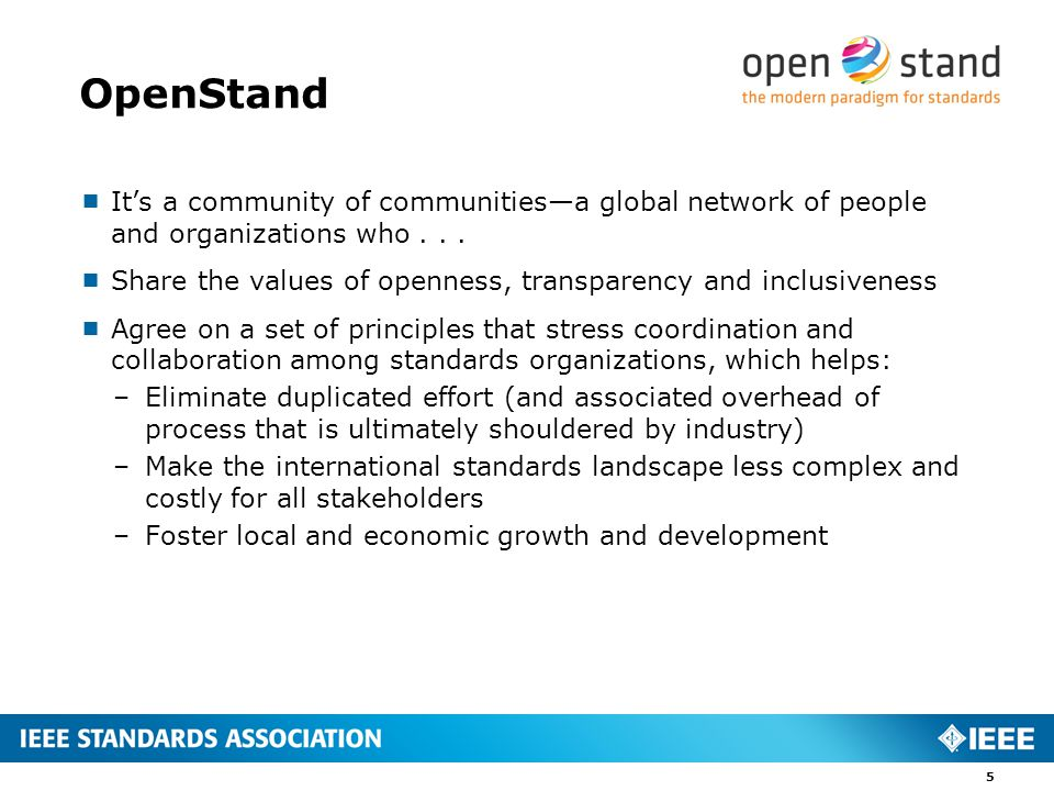 OpenStand  It's a community of communities—a global network of people and organizations who...
