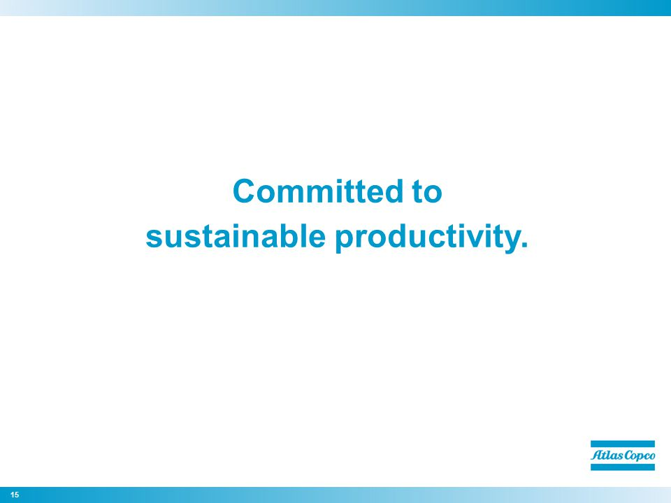 Committed to sustainable productivity. 15