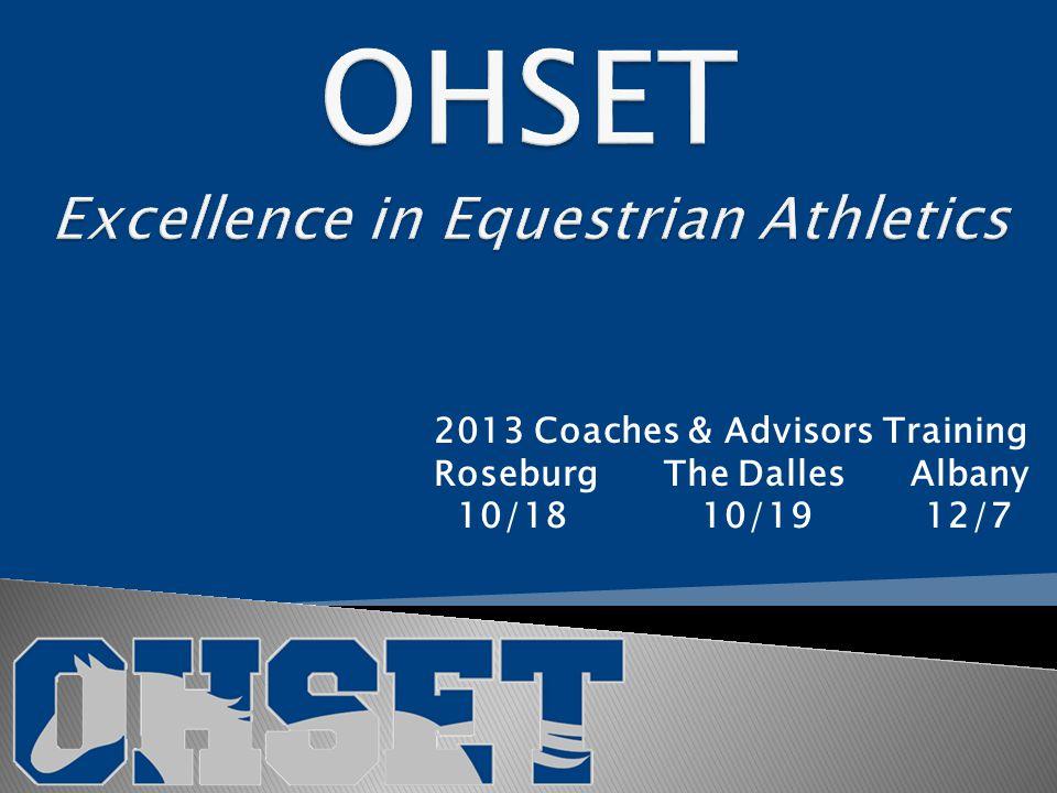 2013 Coaches & Advisors Training Roseburg The Dalles Albany 10/18 10/19 12/7