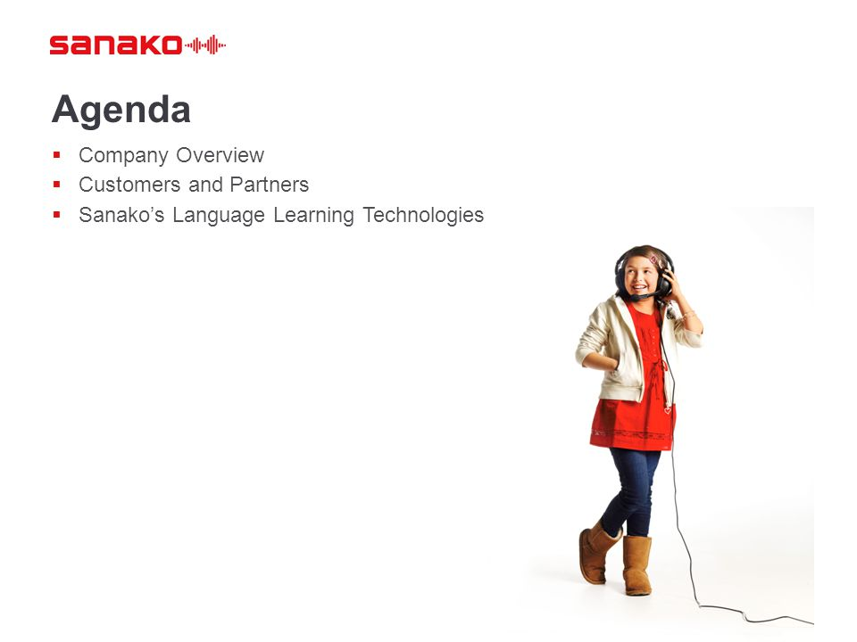 Agenda  Company Overview  Customers and Partners  Sanako's Language Learning Technologies