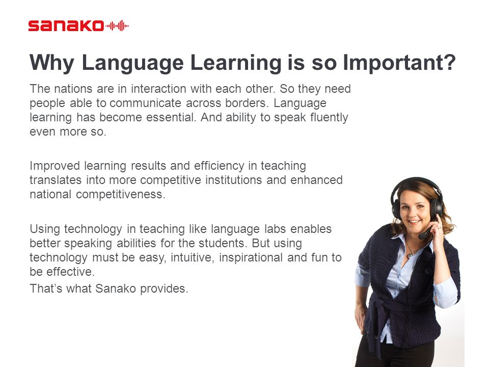 Sanako at a Glance  Sanako is the global leader in providing inspiring teacher led language learning and teaching software and language labs  We have 50 years of experience in innovative educational technology with over 30,000 classroom installations worldwide  Sanako headquarters is located in Finland  Sanako's own R&D department includes several software researchers, developers and testing specialists with wide experience in technologies and applications used in a language lab  We are ISO 9001 and ISO 14001 certified for our dedication for quality  Sanako has over 200 channel partners in more than 70 countries which ensures we are always close to our customers  We have a strong balance sheet due to sustainable and profitable growth