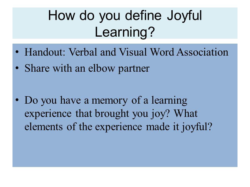 How do you define Joyful Learning.