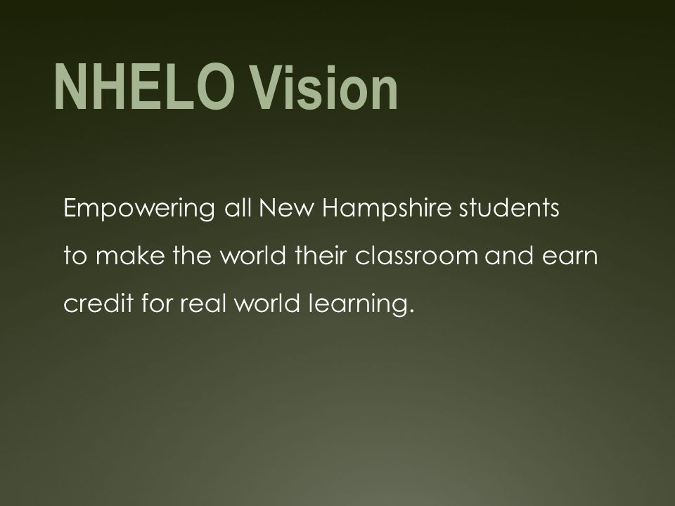 NHELO Mission To make near limitless, high quality, real world learning opportunities available to each student by harnessing community resources including organizations, businesses, and talented individuals.