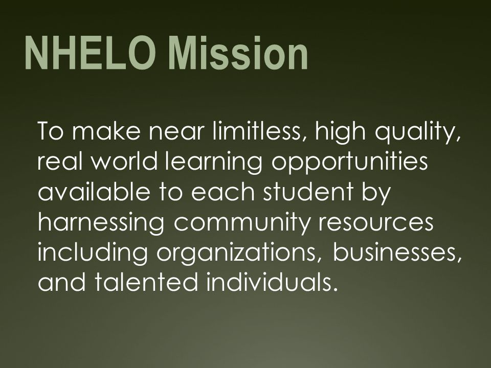 NH MINIMUM STANDARDS FOR PUBLIC SCHOOL APPROVAL  (K)(6) Schools shall strive to harness all available community resources including, but not limited to, organizations, businesses, talented individuals….