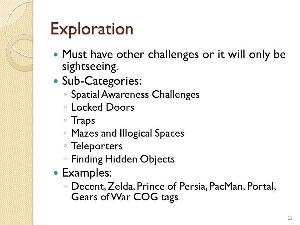Exploration Must have other challenges or it will only be sightseeing.