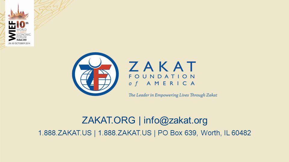 ZAKAT.ORG | info@zakat.org 1.888.ZAKAT.US | 1.888.ZAKAT.US | PO Box 639, Worth, IL 60482