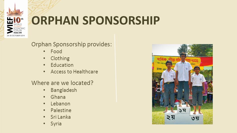 Orphan Sponsorship provides: Food Clothing Education Access to Healthcare Where are we located.