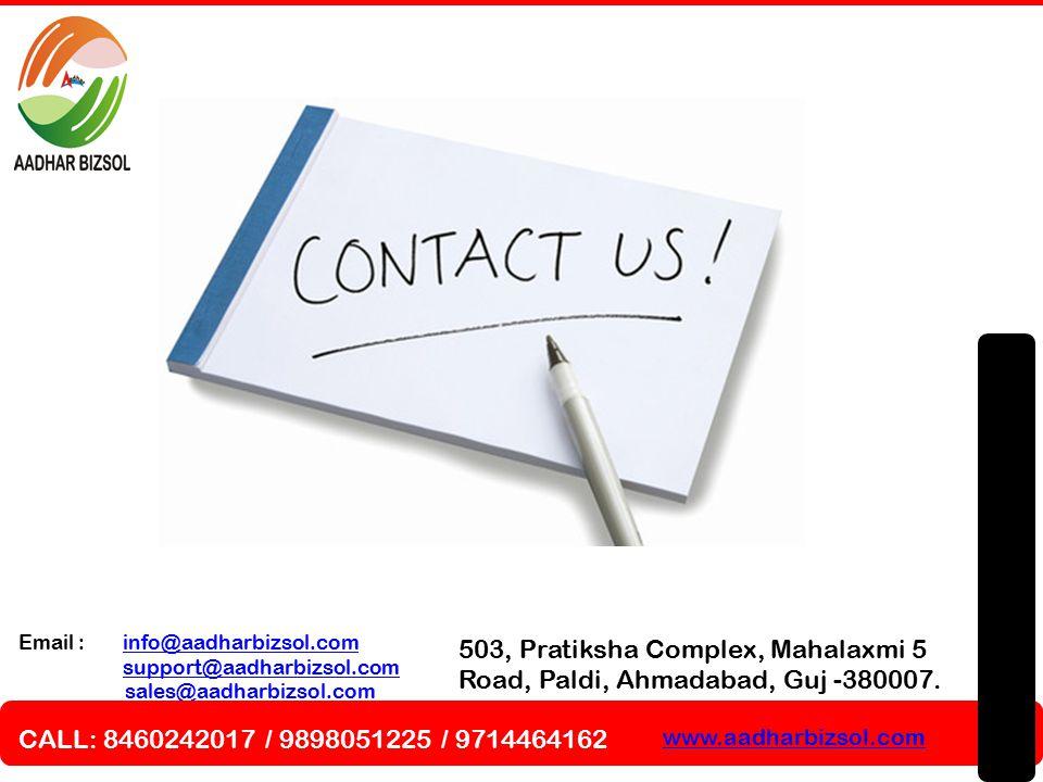 503, Pratiksha Complex, Mahalaxmi 5 Road, Paldi, Ahmadabad, Guj -380007. Email : info@aadharbizsol.cominfo@aadharbizsol.com support@aadharbizsol.com s