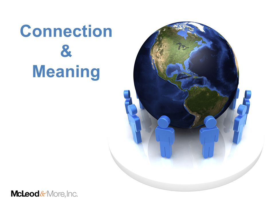 Connection & Meaning