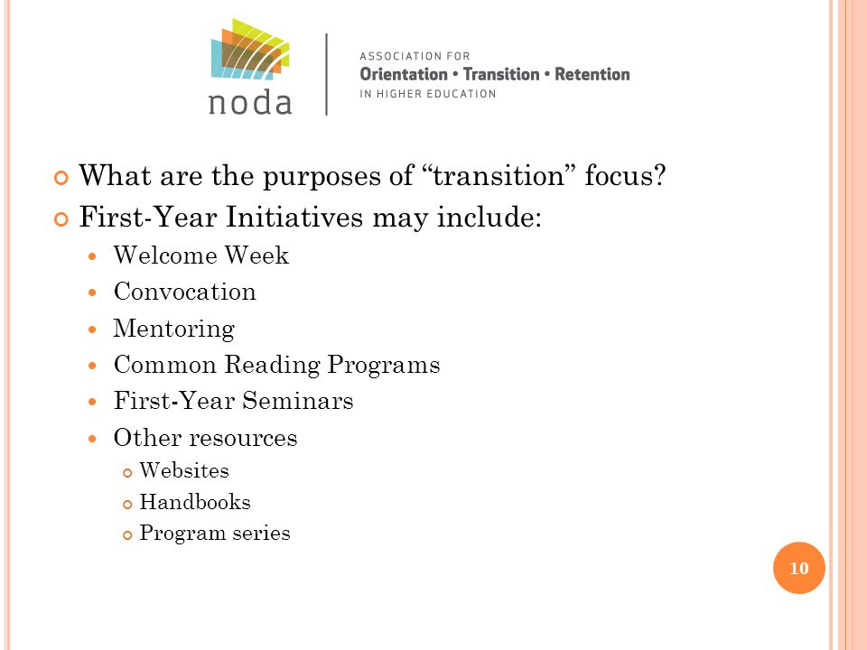 What are the purposes of transition focus.