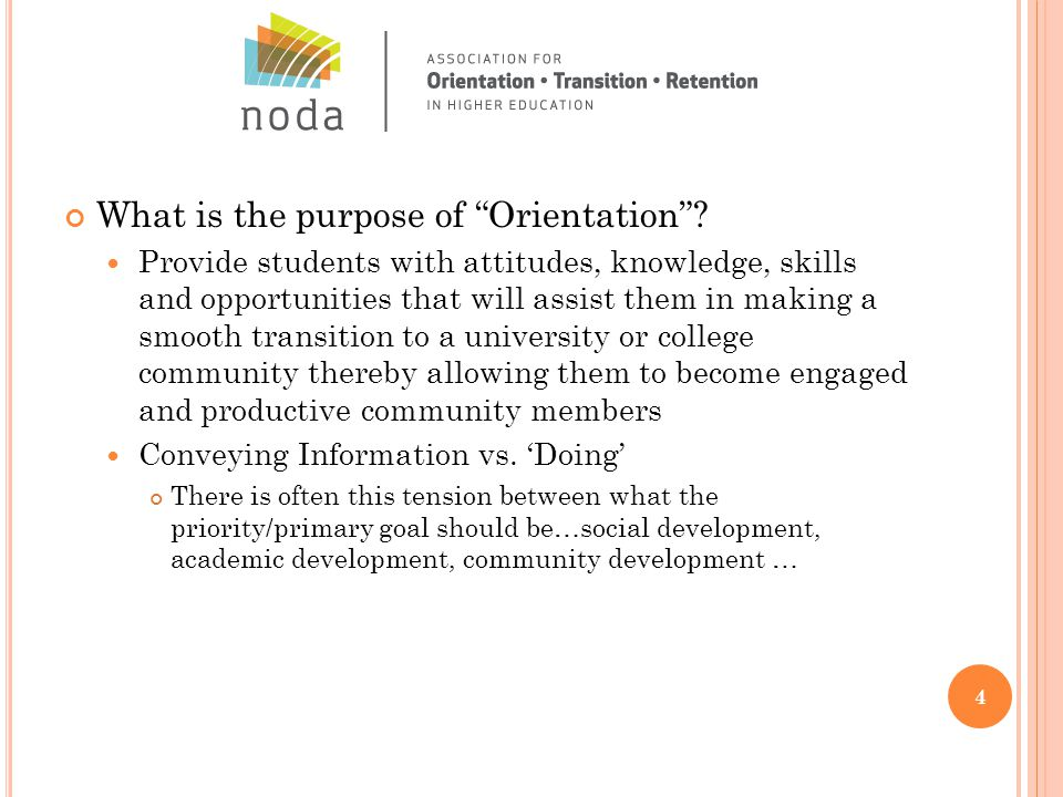 What is the purpose of Orientation .