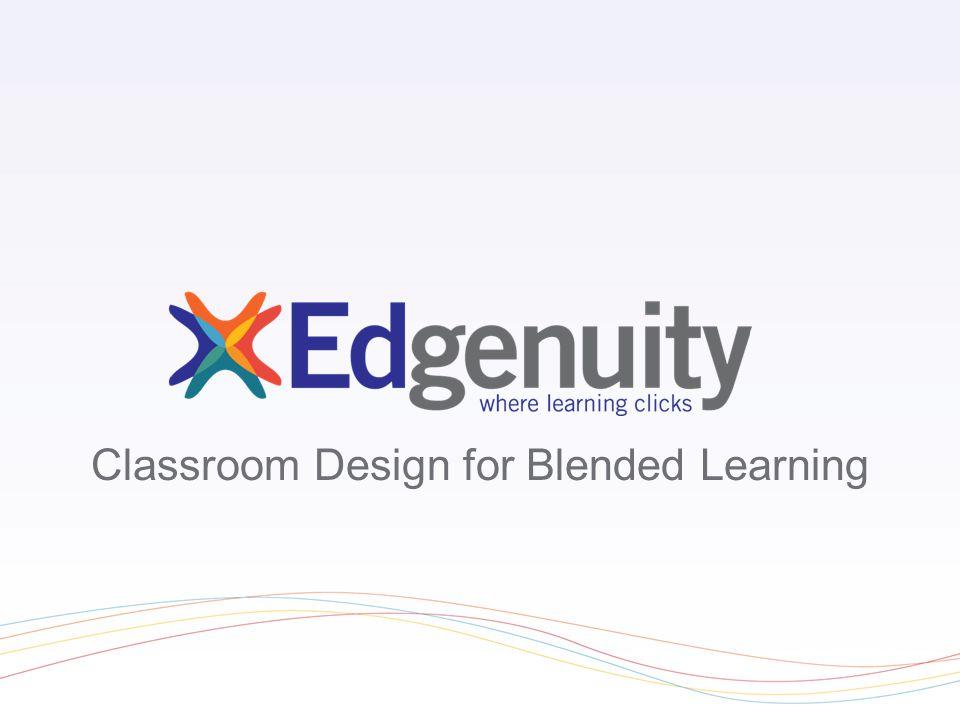 Classroom Design for Blended Learning