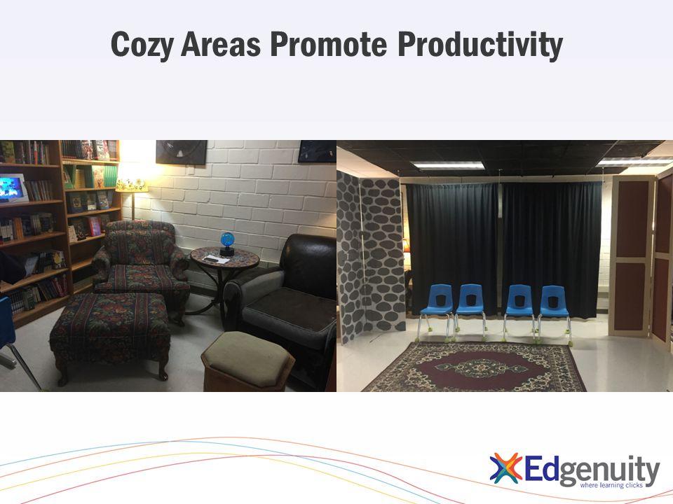 Cozy Areas Promote Productivity