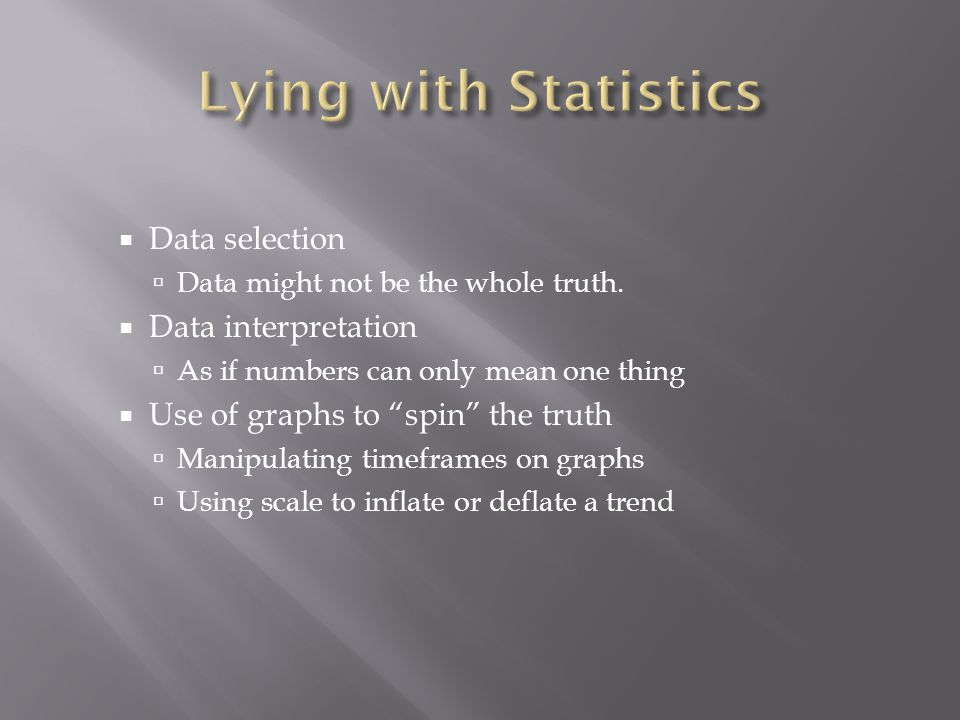  Data selection  Data might not be the whole truth.