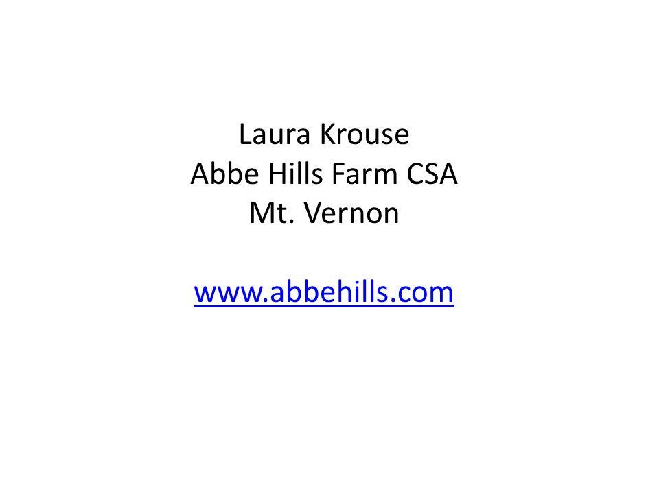 Laura Krouse Abbe Hills Farm CSA Mt. Vernon www.abbehills.com