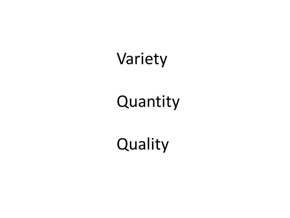 Variety Quantity Quality