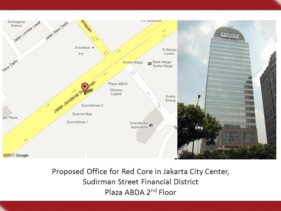 Proposed Office for Red Core in Jakarta City Center, Sudirman Street Financial District Plaza ABDA 2 nd Floor