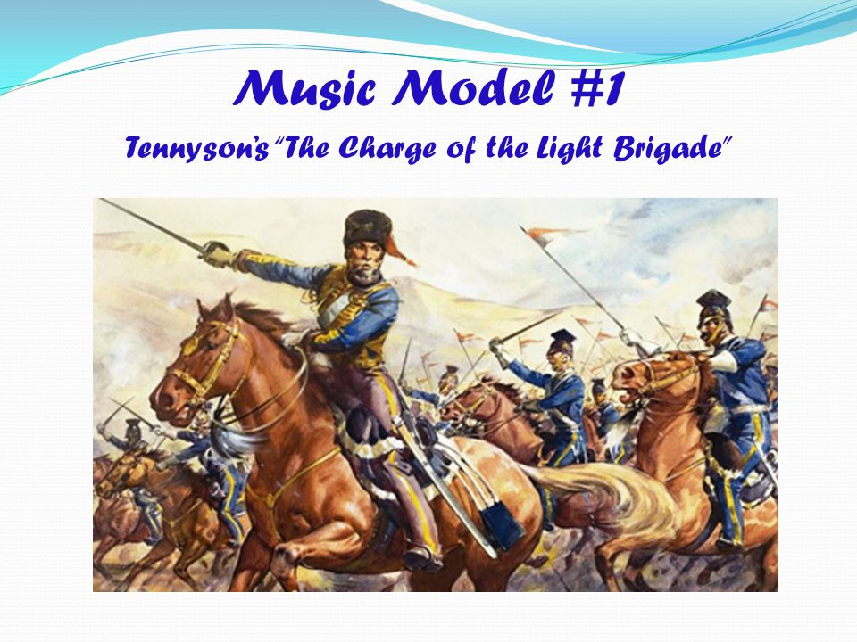 """Music Model #1 Tennyson's """"The Charge of the Light Brigade"""""""