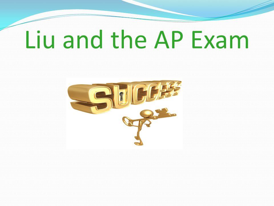 Liu and the AP Exam