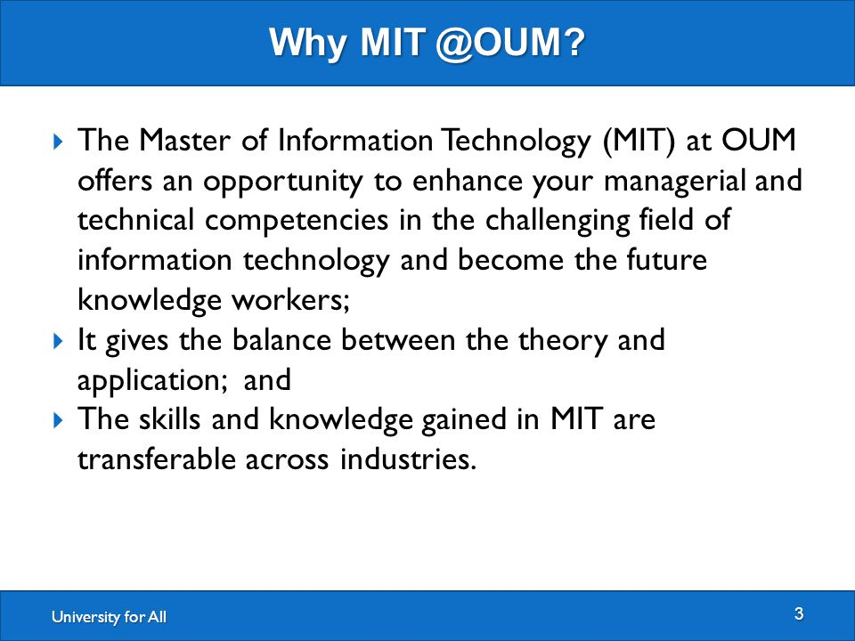 University for All Why MIT @OUM.