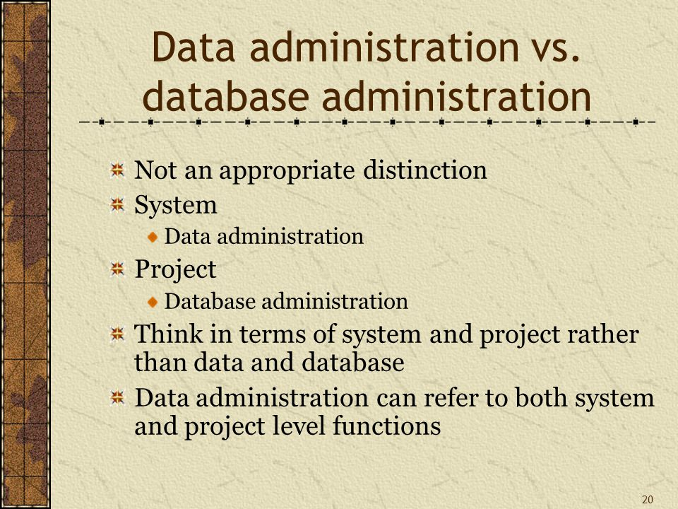 20 Data administration vs.