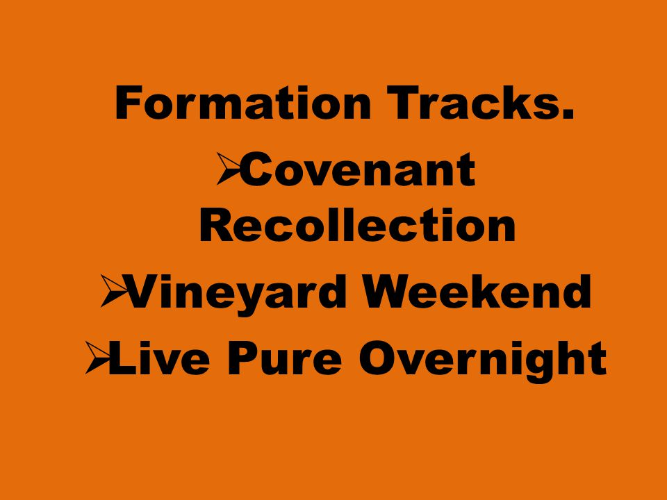 Formation Tracks.  Covenant Recollection  Vineyard Weekend  Live Pure Overnight