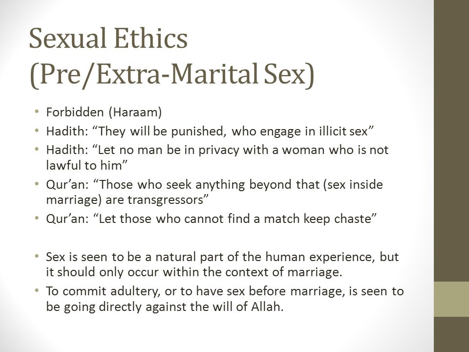 """Sexual Ethics (Pre/Extra-Marital Sex) Forbidden (Haraam) Hadith: """"They will be punished, who engage in illicit sex"""" Hadith: """"Let no man be in privacy"""
