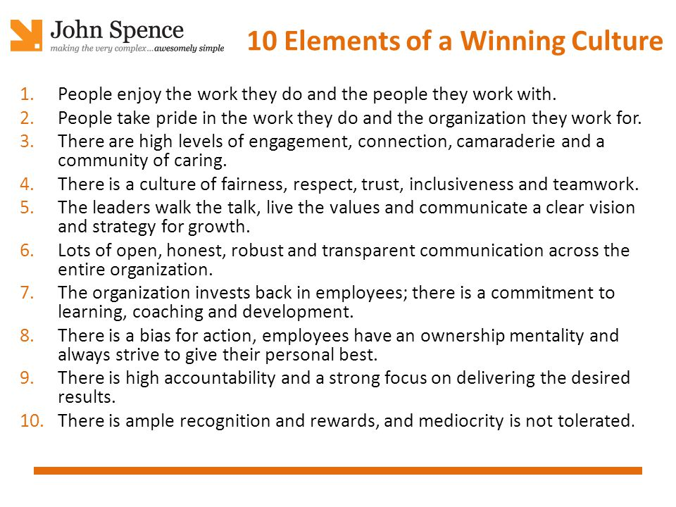 10 Elements of a Winning Culture 1.People enjoy the work they do and the people they work with.