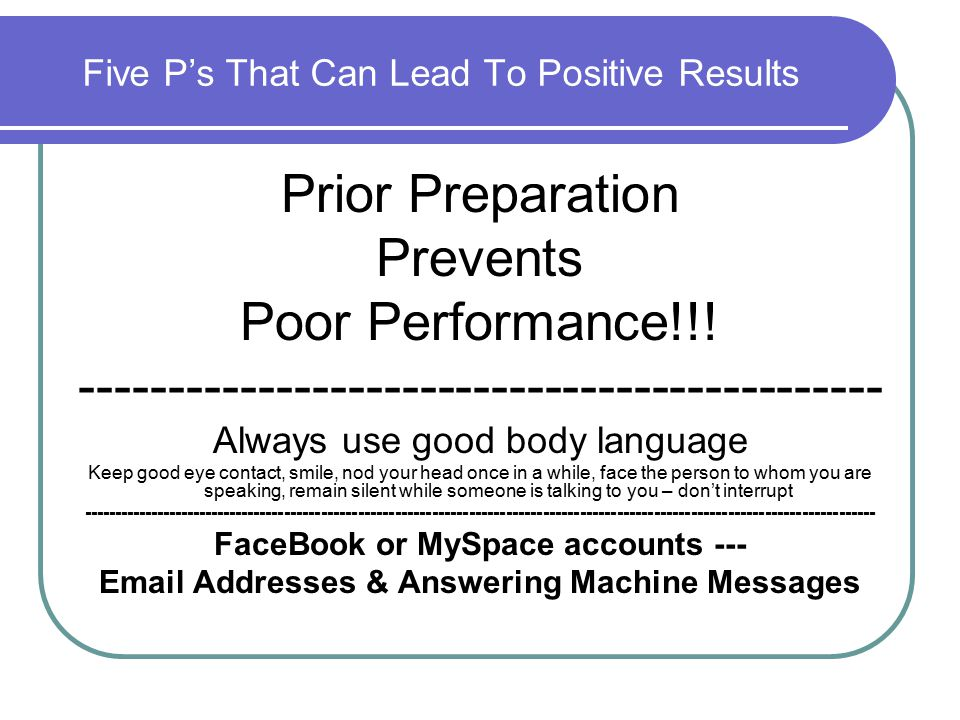Five P's That Can Lead To Positive Results Prior Preparation Prevents Poor Performance!!.