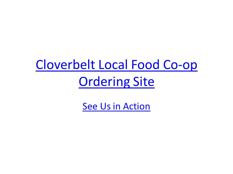 Cloverbelt Local Food Co-op Ordering Site See Us in Action