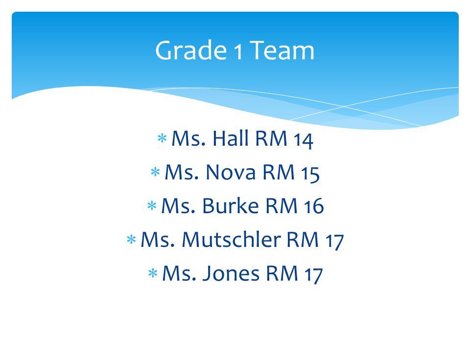  Ms. Hall RM 14  Ms. Nova RM 15  Ms. Burke RM 16  Ms.