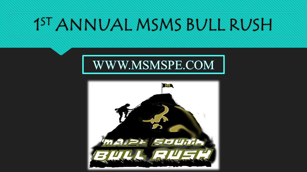 1 ST ANNUAL MSMS BULL RUSH