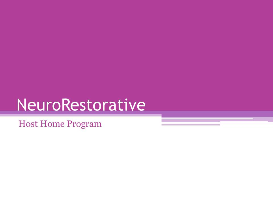 NeuroRestorative's innovative Host Home Program provides participants with the opportunity to transition from facility-based services to life in the community.