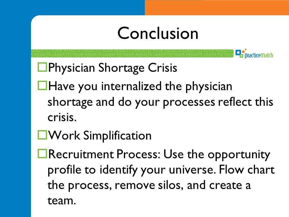 Conclusion  Physician Shortage Crisis  Have you internalized the physician shortage and do your processes reflect this crisis.