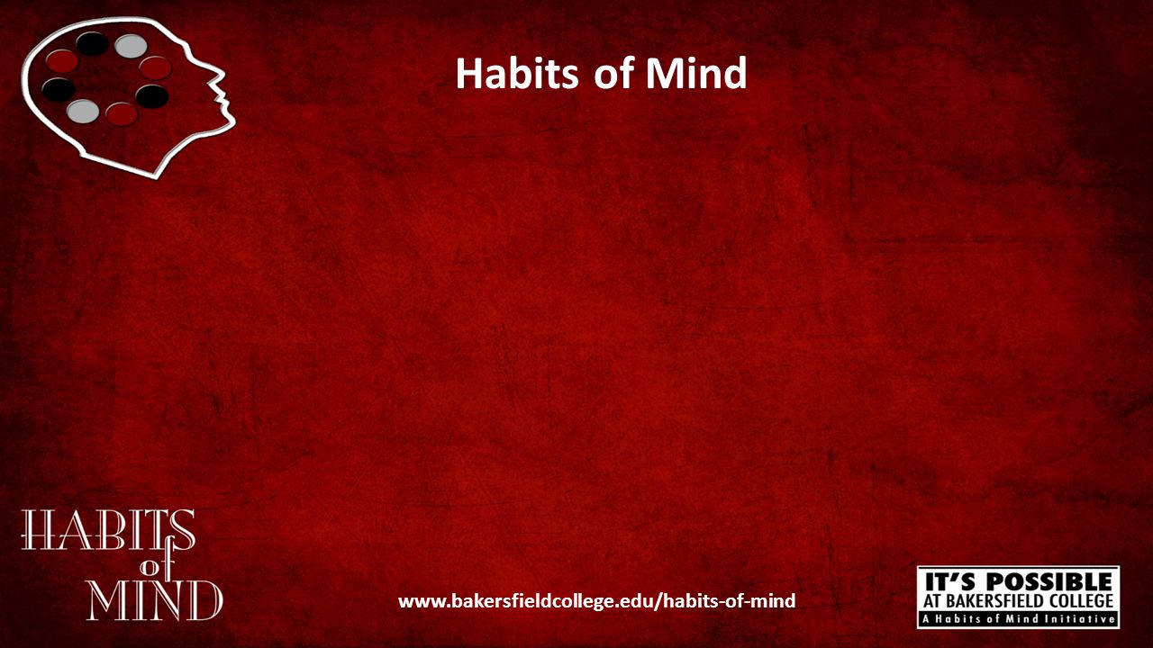 Habits of Mind www.bakersfieldcollege.edu/habits-of-mind