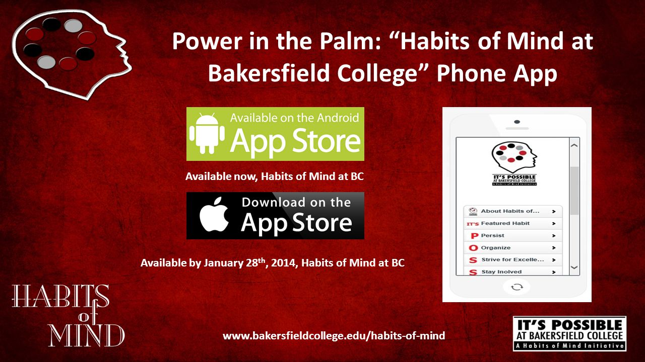 "Power in the Palm: ""Habits of Mind at Bakersfield College"" Phone App www.bakersfieldcollege.edu/habits-of-mind Available now, Habits of Mind at BC Ava"