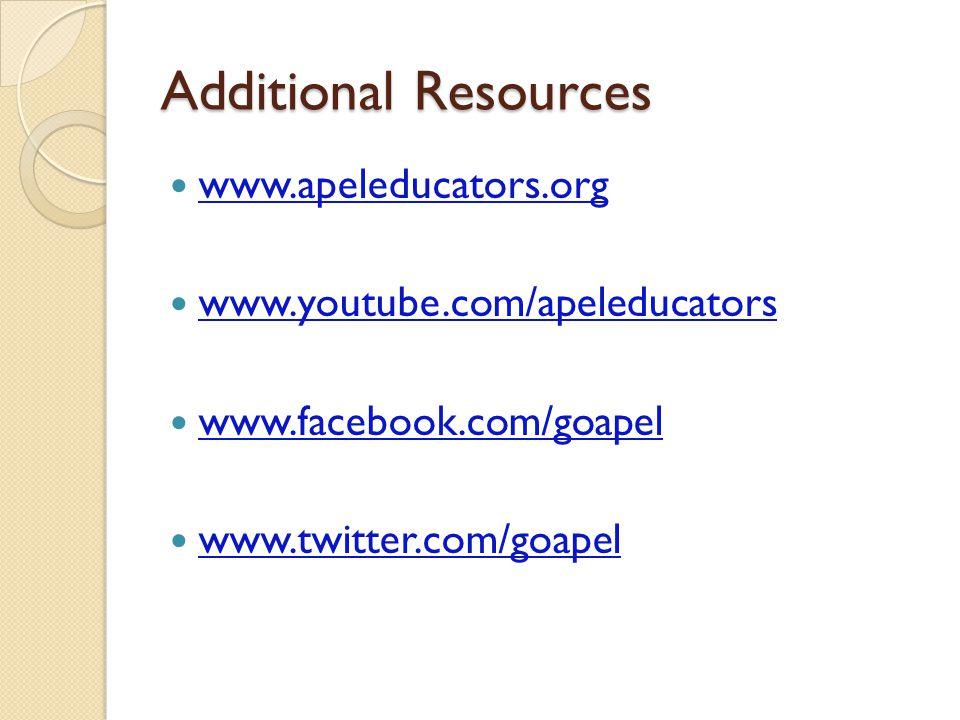 Additional Resources www.apeleducators.org www.youtube.com/apeleducators www.facebook.com/goapel www.twitter.com/goapel