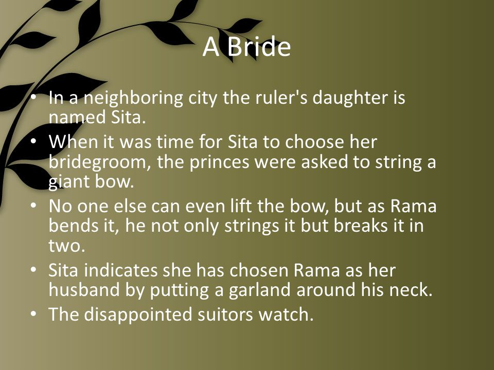 A Bride In a neighboring city the ruler s daughter is named Sita.