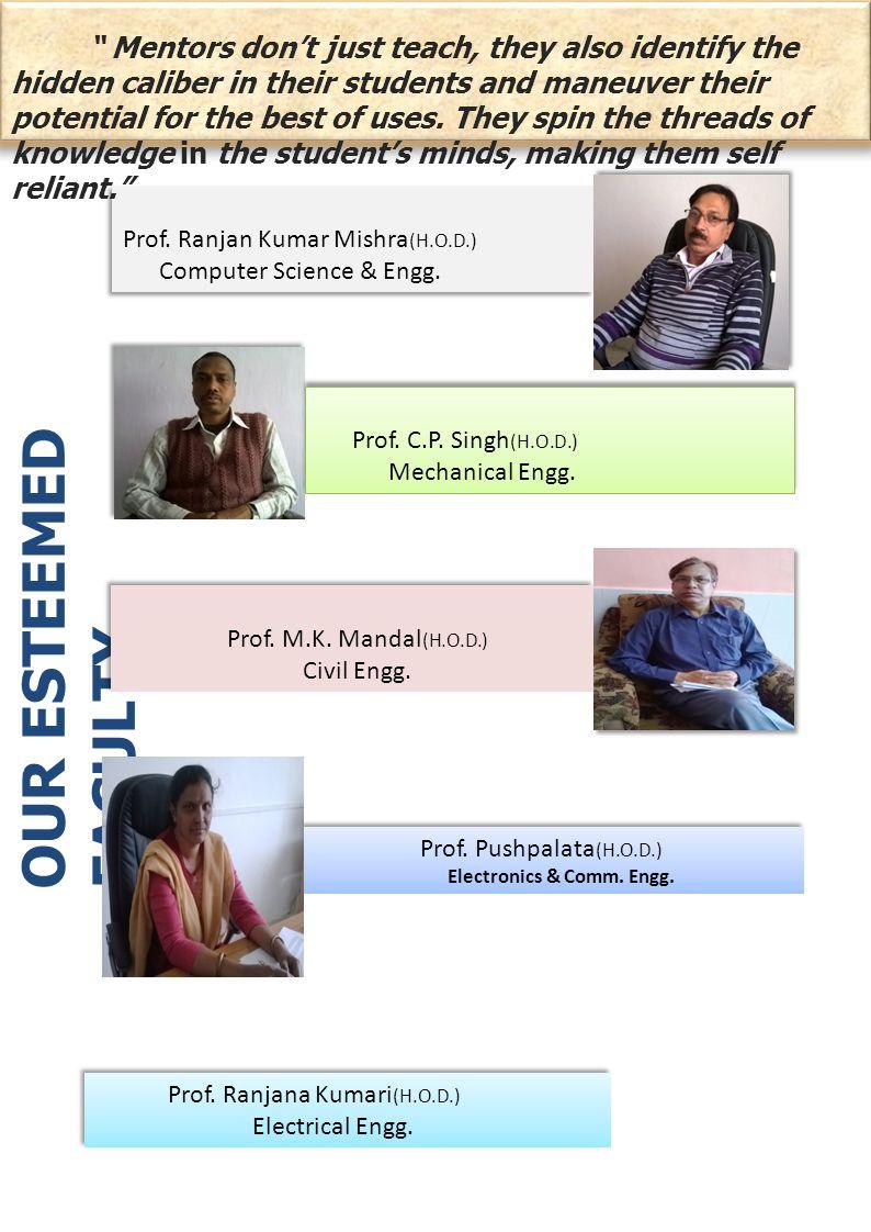 Prof. Ranjan Kumar Mishra (H.O.D.) Computer Science & Engg.