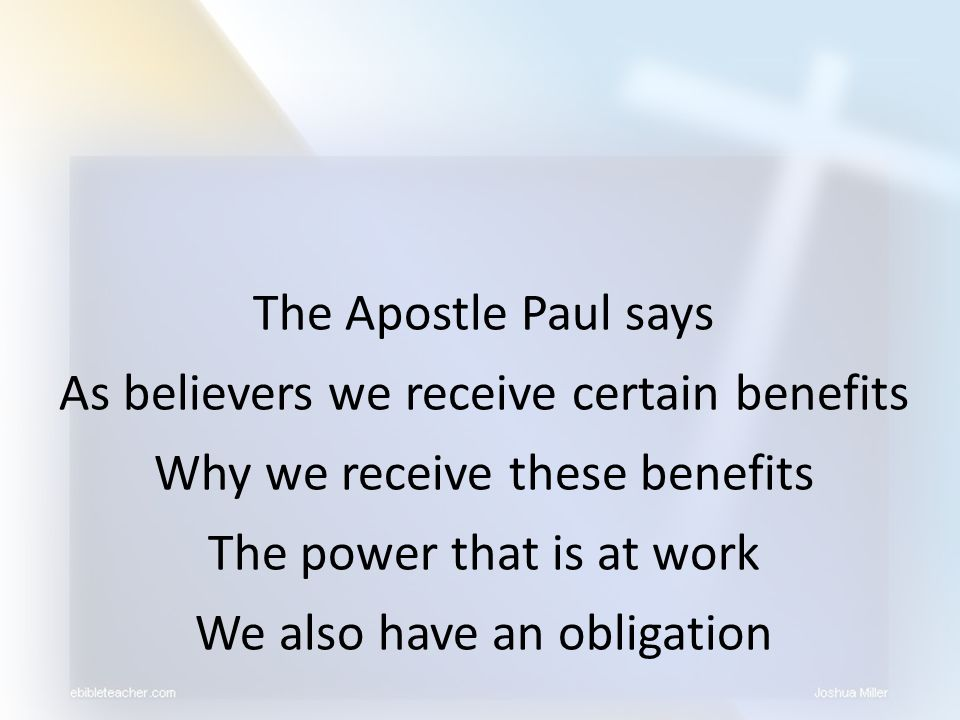 #1 Let us look at the benefits The apostle wants to entice Look at what we receive!