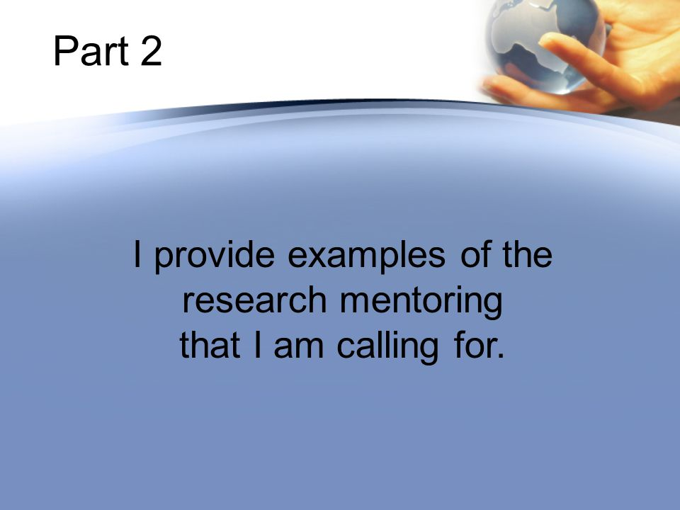 Part 2 I provide examples of the research mentoring that I am calling for.