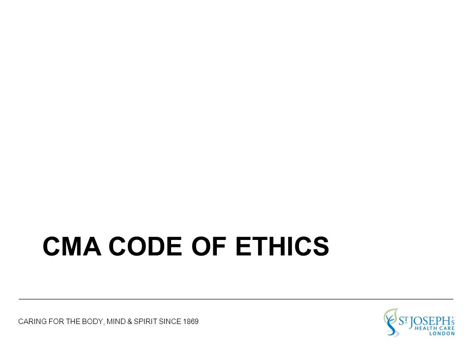 CARING FOR THE BODY, MIND & SPIRIT SINCE 1869 CMA CODE OF ETHICS