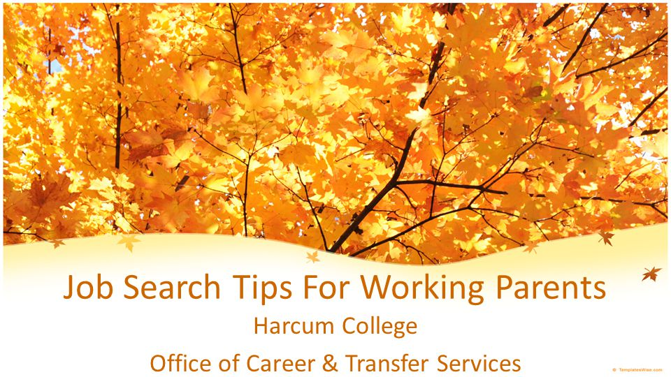 Job Search Tips For Working Parents Harcum College Office of Career & Transfer Services