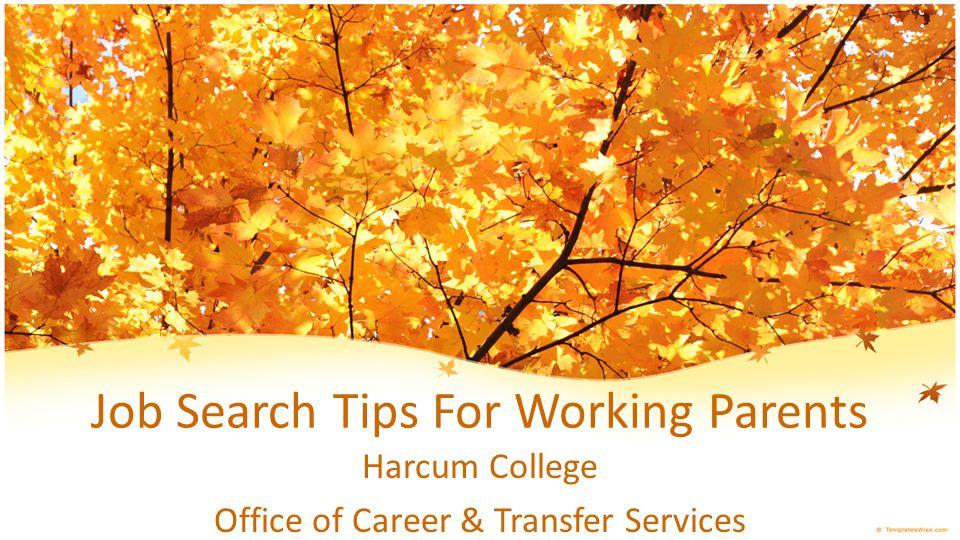 Today's Workshop Will Address: Job Search Strategies Striving For Work/Life Balance Flex Work Arrangements Jobs That Offer Flexibility Telecommuting Career Options