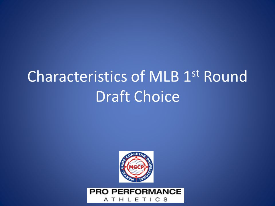 Predicting Success at MLB Level  Scientific Approach  Multitude of factors  Physical  Scouting Reports  Stat Sheets  Stopwatch  Speed gun  Mental Evaluation  Mental toughness  Concentration  Emotional Control