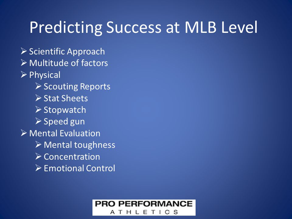 Summary  At the moment of truth, elite performers must be able to maintain focus, control emotions, and communicate effectively to team mates  MLB 1 st round picks -  Less Likely to make concentration errors – not distracted  Exhibit mental and emotional control – no expectations  Accuracy of decisions – confidence/competitive