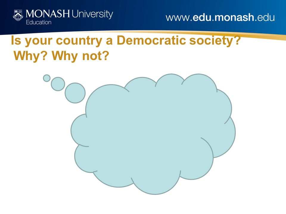 Is your country a Democratic society Why Why not