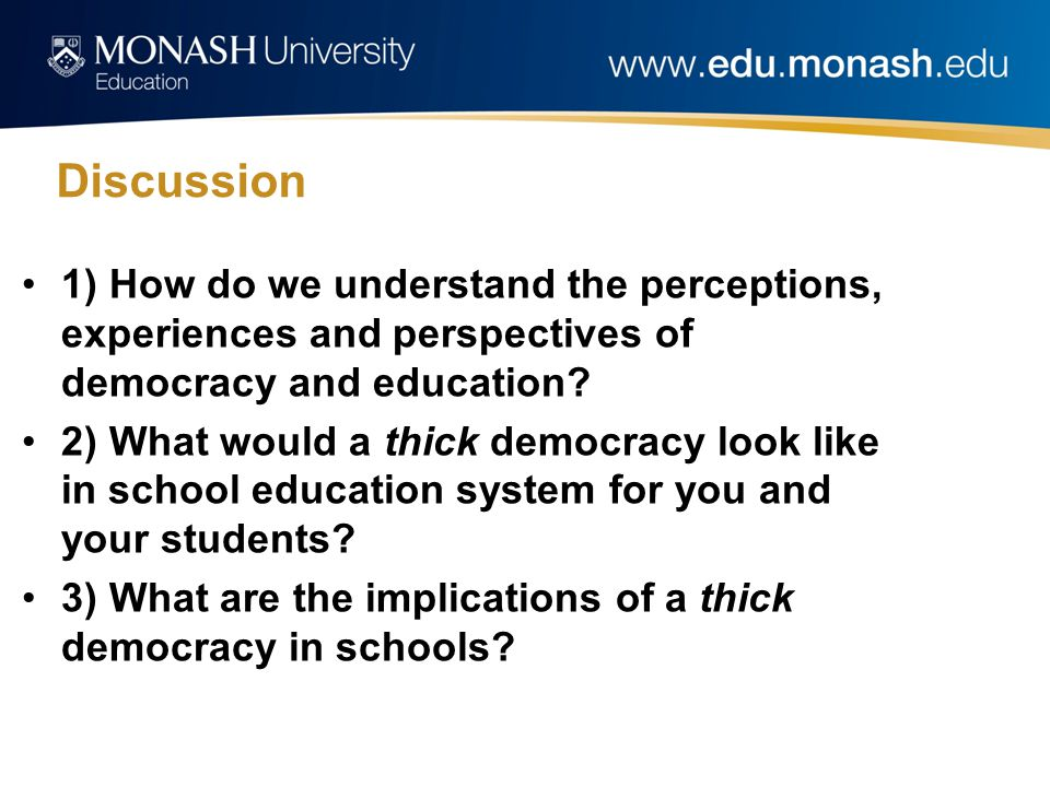 Discussion 1) How do we understand the perceptions, experiences and perspectives of democracy and education.